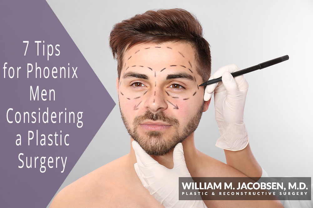 7 Tips for Phoenix Men Considering a Plastic Surgery