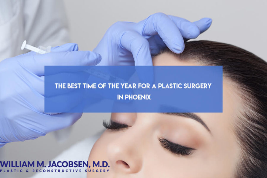 The Best Time of The Year for a Plastic Surgery in Phoenix