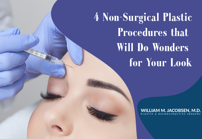4 Non-Surgical Plastic Procedures that Will Do Wonders for Your Look
